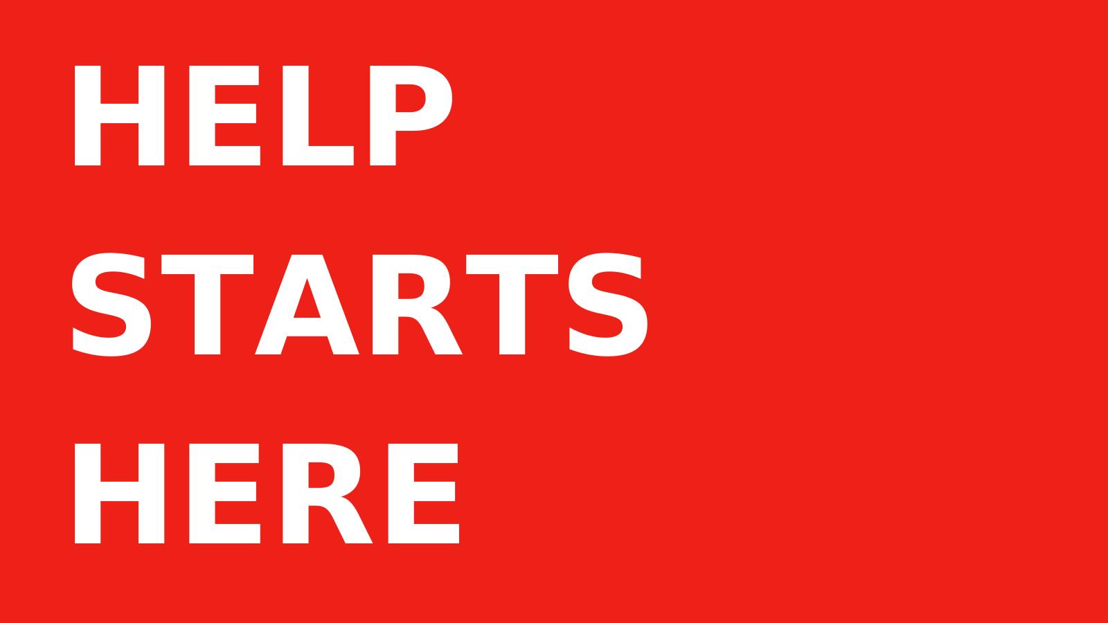 HELP STARTS HERE (4)